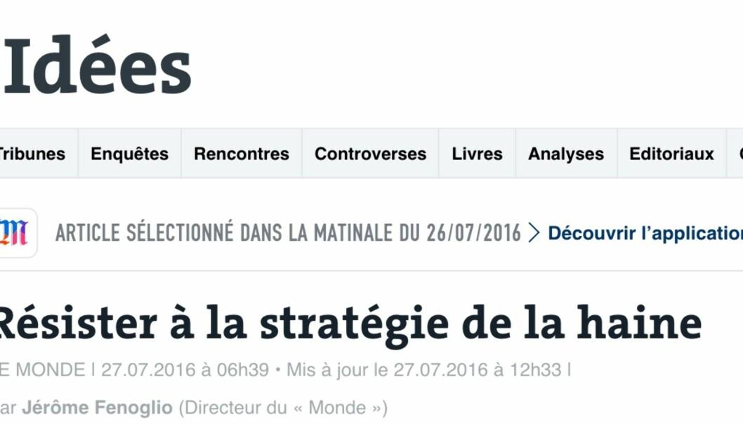 Motstå hatets strategi, skriver Le Monde i sin begrunnelse for å nekte terroristene publisitet.