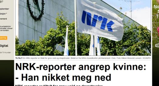 Hvorfor NRK-reporter? Hvorfor ikke journalist? Eller gjerningsmann