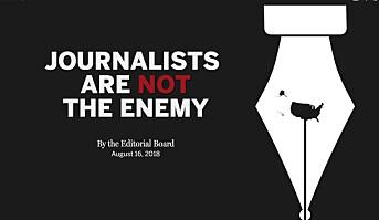 LES OGSÅ: 350 amerikanske aviser og nyhetsbyråer går sammen om å forsvare pressefriheten