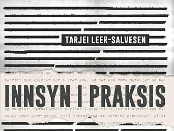 Tarjei Leer-Salvesen er ute med bok om innsyn.